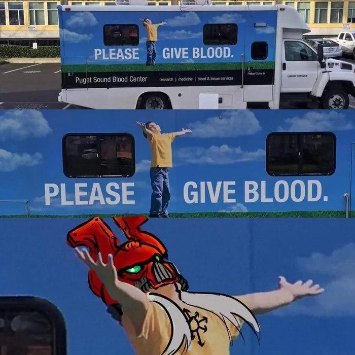 PLEASE, GIVE BLOOD FOR THE BLOOD GOD. 9gag, Warhammer 40k, Фотография, Коллаж