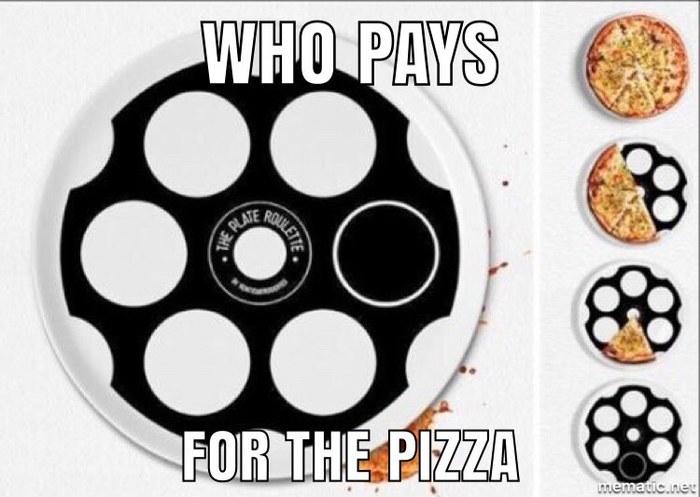 Кто платит за пиццу? Рулетка, Пицца