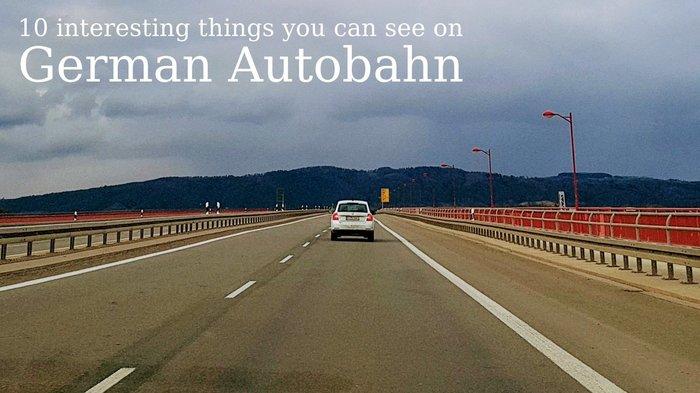 10 интересных вещей, которые вы можете встретить на немецком автобане Автобан, Германия, Шоссе, Интересное