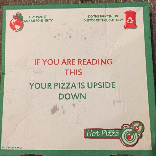 Если Вы читаете эту надпись - Ваша пицца перевернута