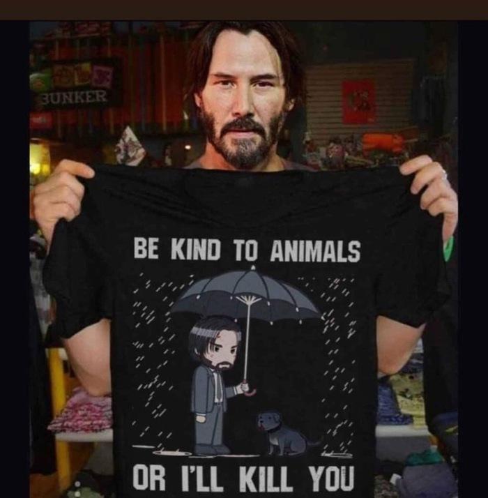 Будьте добры с животными или я убью вас