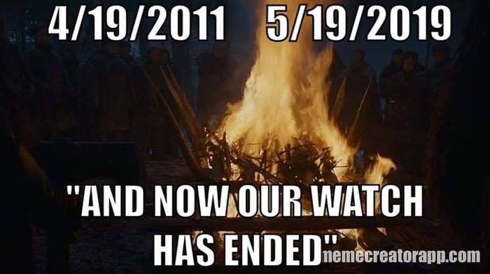 19 апреля 2011 - 19 мая 2019. Теперь наш дозор окончен