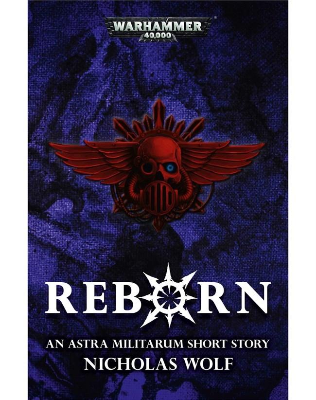 Reborn by Nicholas Wolf Warhammer 40k, Хаос, Astra Militarum, Black Library, Wh News
